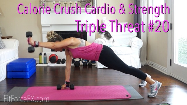 Calorie Crush Cardio & Strength: Triple Threat Workout No.20