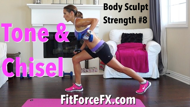 Tone & Chisel: Body Sculpt Strength Workout No.8
