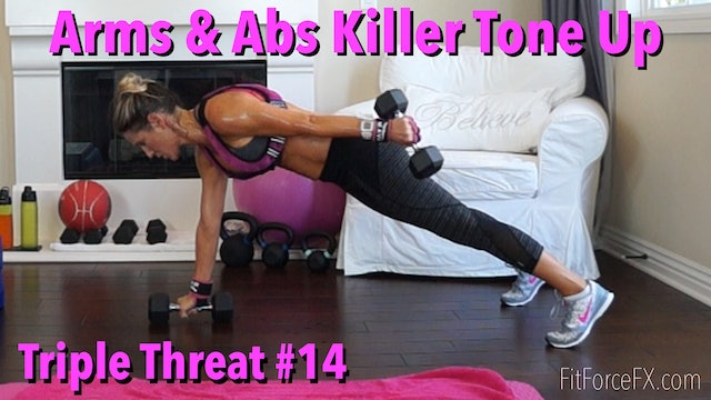 Arms & Abs Killer Tone Up: Triple Threat Series Workout No.14