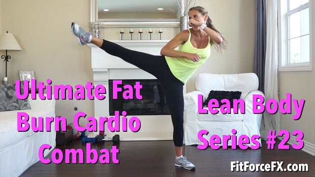 Ultimate Fat Burn Cardio Combat: Lean Body Series Workout No.23