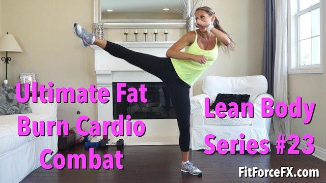 Ultimate Fat Burn Cardio Combat: Lean Body Series Workout No.23