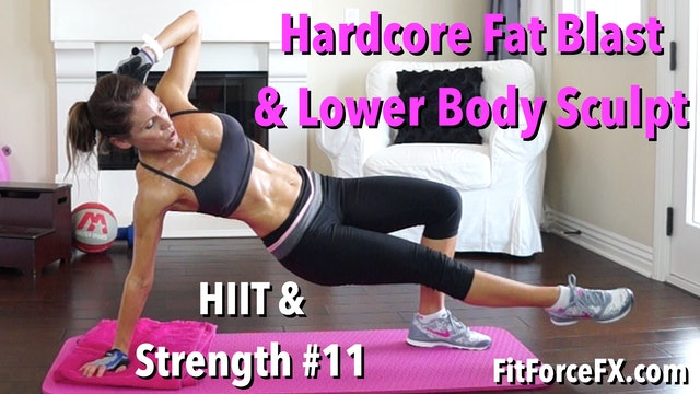Hardcore Fat Blast & Lower Body Sculpt: HIIT & Strength Series Workout No.11
