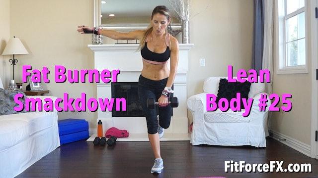 Fat Burner Smackdown: Lean Body Series Workout No. 25