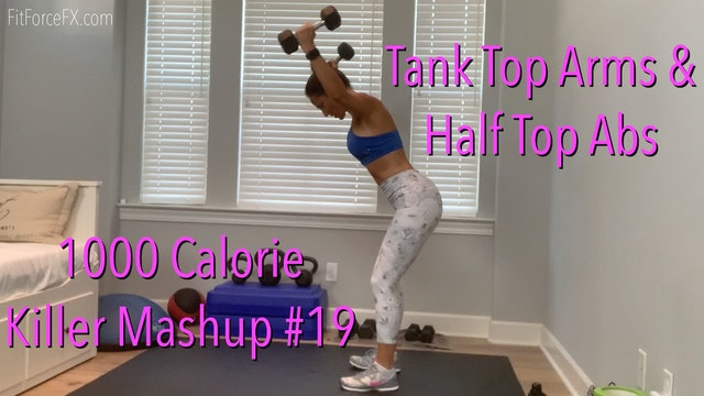 Tank Top Arms & Half Top Abs: 1000 Calorie Killer MashUp No.19
