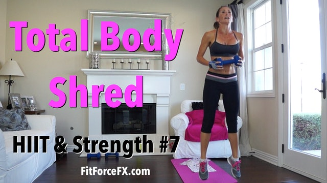 Total Body Shred: HIIT & Strength Series Workout No.7