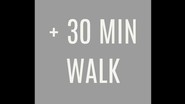 30 MIN WALK