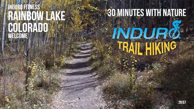 Induro Trail Hiking with Nature: Rainbow Lake, Colorado - 30 Minute Hike
