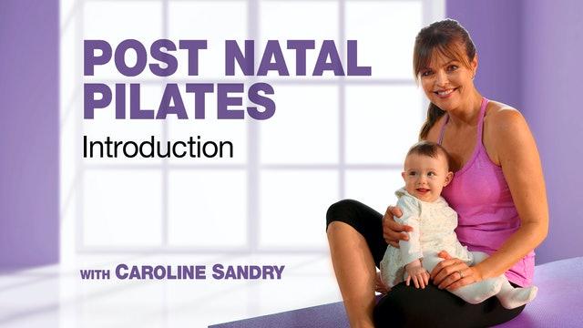 Postnatal Pilates with Caroline Sandry: Introduction