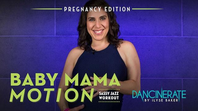 Ilyse Baker: Baby Mama Motion