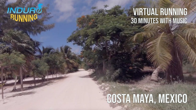 Induro Running: Costa Maya, Mexico - 30 Minute Run