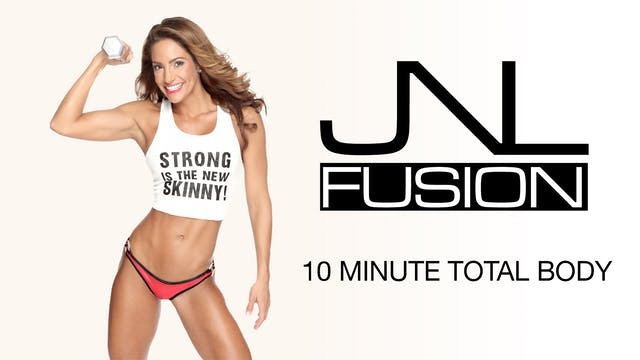 JNL Fusion: 10 Minute Total Body
