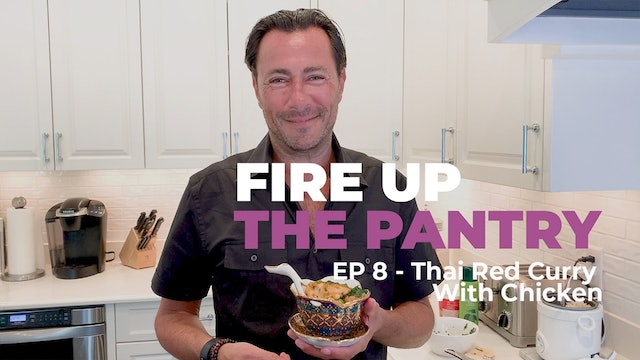 Fire Up The Pantry: Episode 8 - Thai Red Curry With Chicken