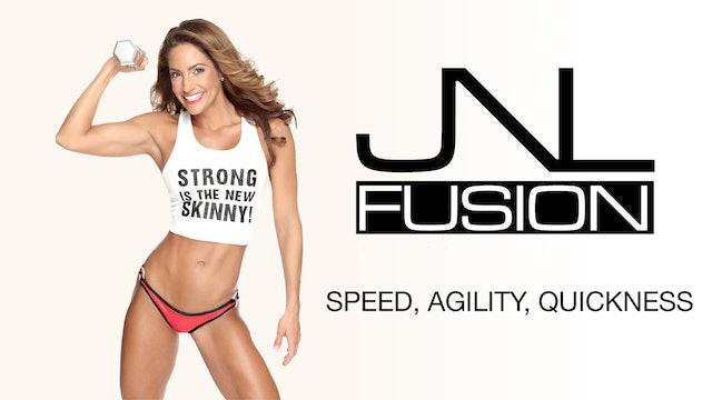 JNL Fusion: Speed, Agility, Quickness