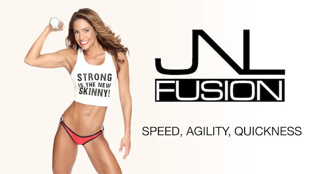 JNL Fusion: Speed, Agility, Quickness