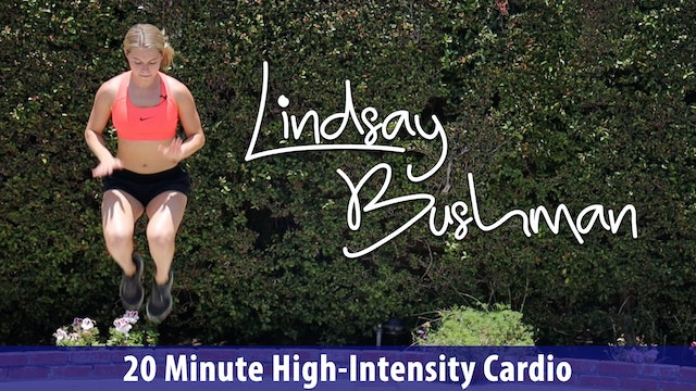Lindsay Bushman: 20 Minute High Intensity Cardio