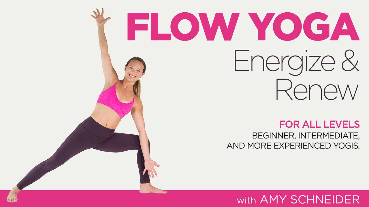 Amy Schneider: Flow Yoga Energize and Renew