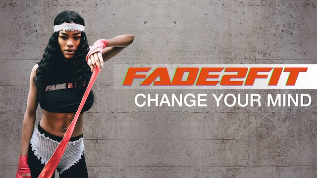 Fade2Fit with Teyana Taylor: Change Your Mind