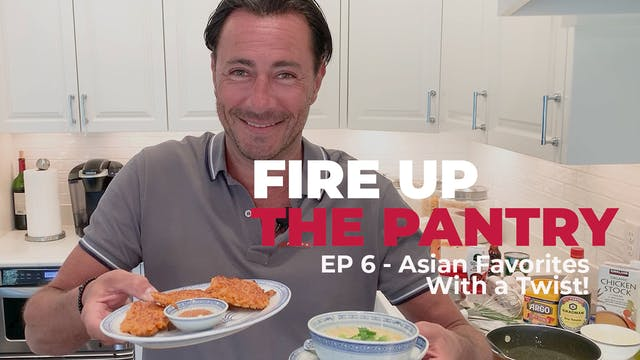 Fire Up The Pantry: Episode 6 - Asian...