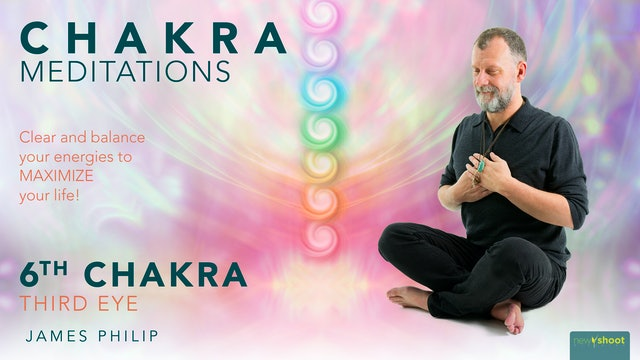 James Philip: Chakra Meditations - 6th Chakra: The Third Eye