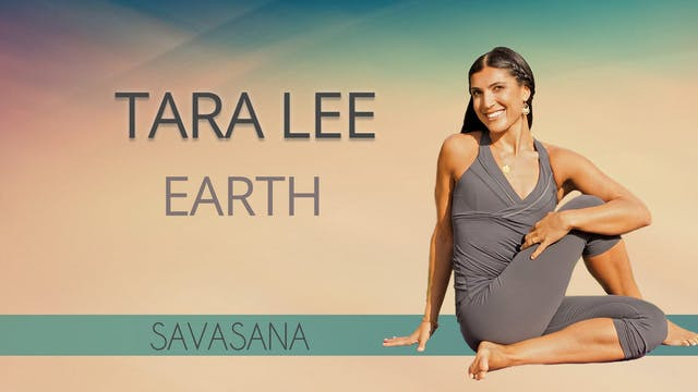 Tara Lee: Earth - Savasana