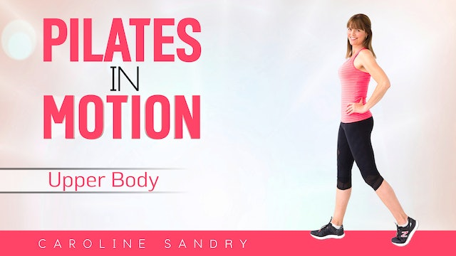 Caroline Sandry: Pilates in Motion - Upper Body