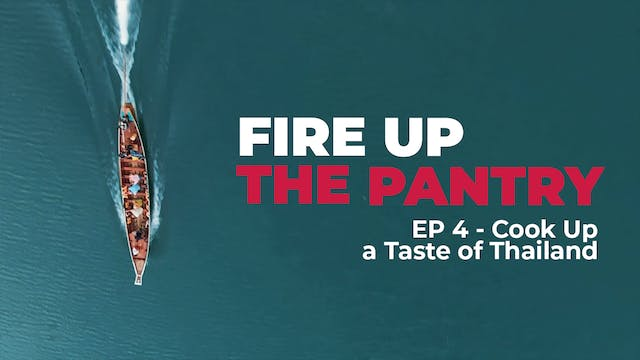 Fire Up The Pantry: Episode 4 - Cook ...