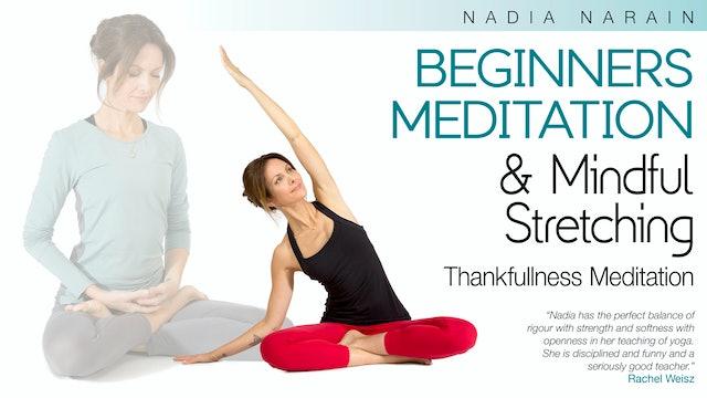 Beginners Meditation and Mindful Stretching with Nadia Narain - Thankfullness