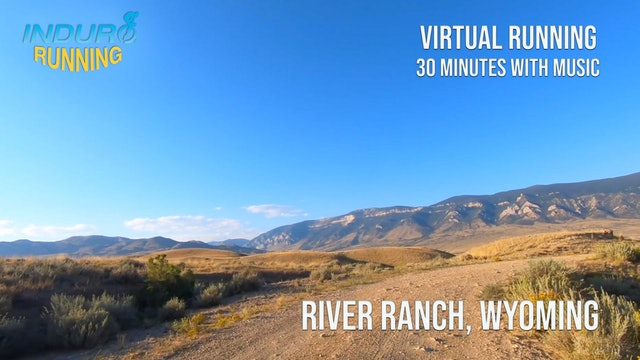 Induro Running: River Ranch, Wyoming - 30 Minute Run