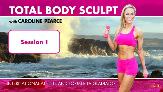 Caroline Pearce: Total Body Sculpt: Session 1 - Arms and Shoulders