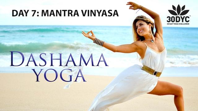 30 Day Yoga Challenge: Practice 7 - Mantra Vinyasa