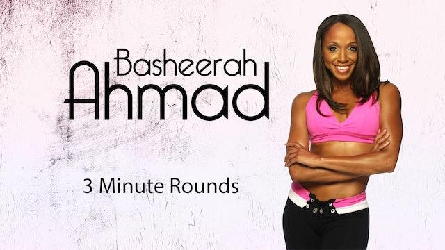 Basheerah Ahmad: 3 Minute Rounds