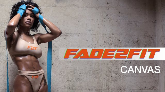 Fade2Fit with Teyana Taylor: Canvas