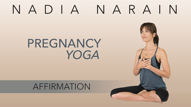 Nadia Narain: Pregnancy Yoga - Birth Affirmation