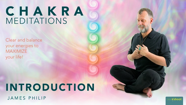 James Philip: Chakra Meditations - Introduction