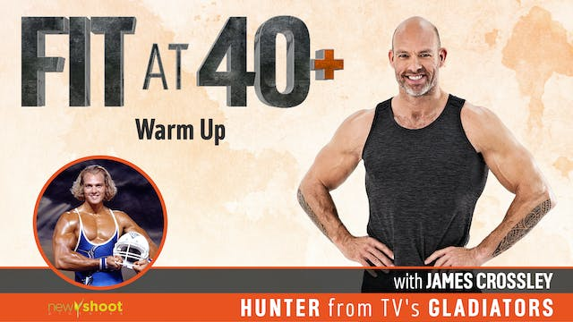 Fit at 40+ with James Crossley: Warm Up