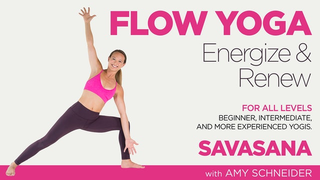 Amy Schneider: Flow Yoga Energize and Renew - Savasana
