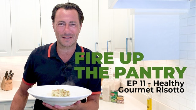 Fire Up The Pantry: Episode 11 - Healthy Gourmet Risotto