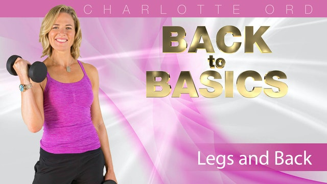 Charlotte Ord: Back to Basics - Legs and Back Workout