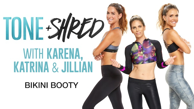 Tone & Shred Bikini Booty with Karena, Katrina and Jillian
