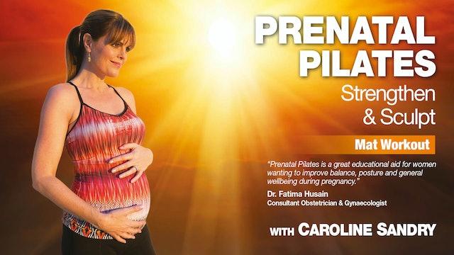 Prenatal Pilates: Strengthen & Sculpt with Caroline Sandry - Mat Workout
