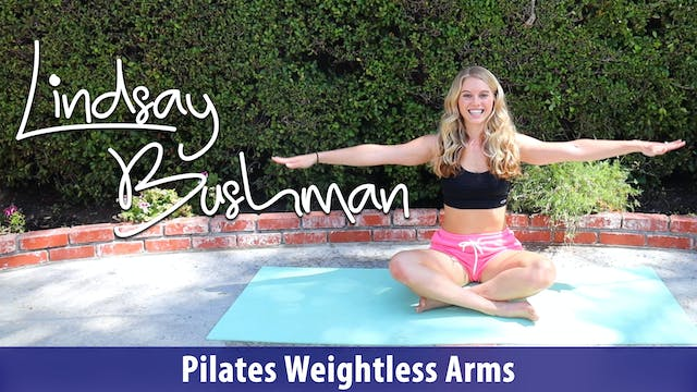Lindsay Bushman: Pilates Weightless Arms