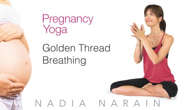 Nadia Narain: Pregnancy Yoga - Golden Thread Breathing
