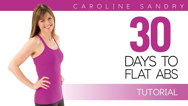 Caroline Sandry: 30 Days to Flat Abs - Tutorial