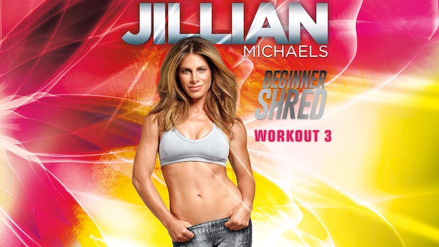 Jillian Michaels: Beginner Shred - Workout 3