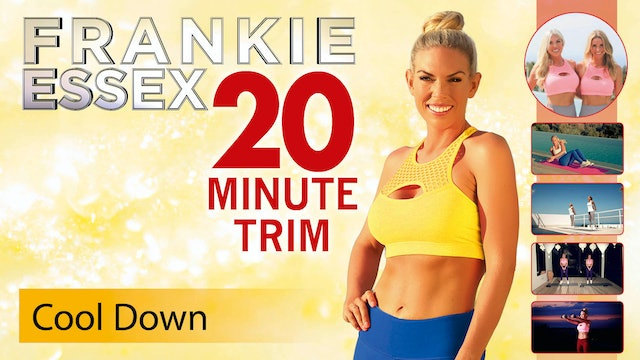 Frankie Essex: 20 Minute Trim - Cool Down