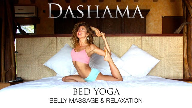 Dashama: Bed Yoga - Belly Massage and...
