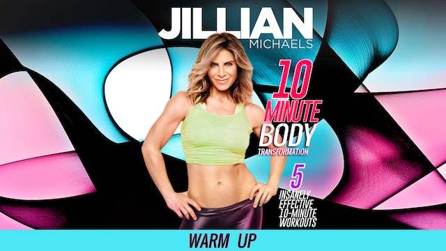 Jillian Michaels: 10 Minute Body Transformation - Warm Up