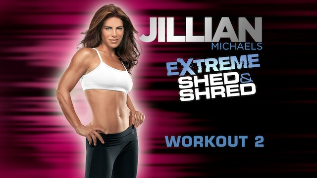 Jillian Michaels: Extreme Shed & Shred - Workout 2
