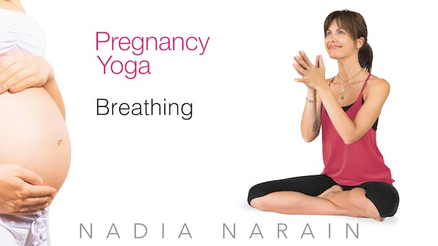 Nadia Narain: Pregnancy Yoga - Breathing
