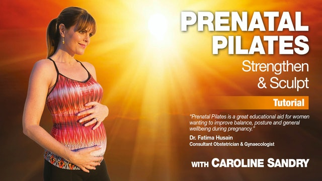 Prenatal Pilates: Strengthen & Sculpt with Caroline Sandry - Tutorial